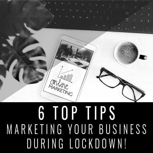 Tips For Marketing Your Business During Lockdown