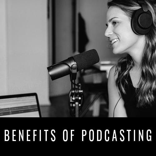 The Benefits Of Podcasting
